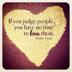 If you judge people, 