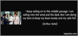 I keep sailing on in this middle passage. I am 