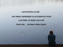 1 AM FIGHTING ALONE 