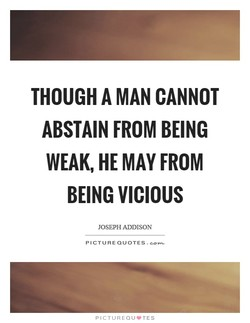 THOUGH A MAN CANNOT 
