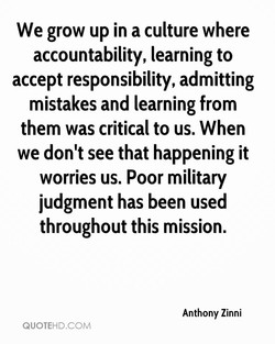 We grow up in a culture where 