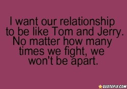 I want our relationship 
