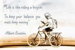 'Life is bicycle. 