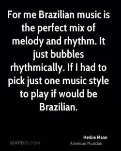 For me Brazilian music is 