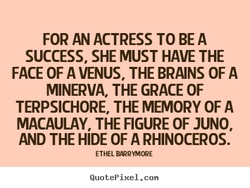 FOR AN ACTRESS TO BE A 