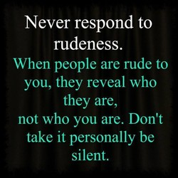 Never respond to 