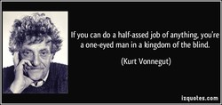 If you can do a half-assed job of anything, you're 