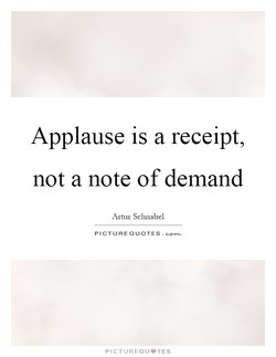 Applause is a receipt, 