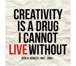 CREATIVITY ISA I CANNOT LIVE WITHOUT CECIL B. DEMILLE 1881 -