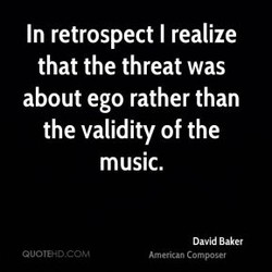 In retrospect I realize 