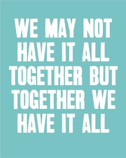 WE MAY NOT 