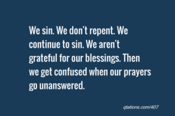 We sin. We don't repent. We 
