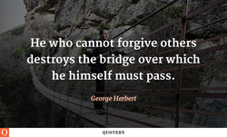 He who canno! forgive 0th rs 