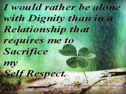 I would rather be alone 