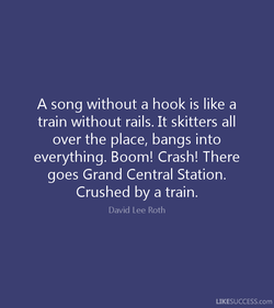 A song without a hook is like a 