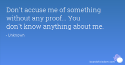 Don't accuse me of something 