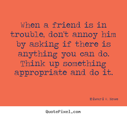 When a friend is in 