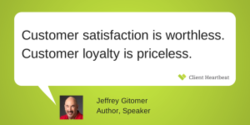 Customer satisfaction is worthless. 