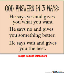 GOD ANSWERS IN WAYS: 