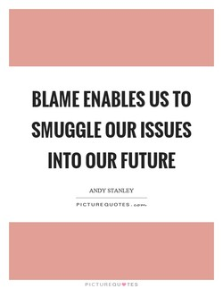 BLAME ENABLES US TO 