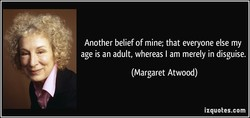 Another belief of mine; that everyone else my 