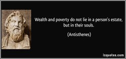 Wealth and poverty do not lie in a person's estate, 