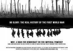 NO GLORY: THE REAL HISTORY OF THE FIRST WORLD WAR 