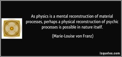 As physics is a mental reconstruction of material 