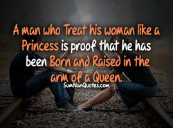 A man who Treat his woman like 