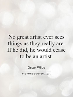 No great artist ever sees 