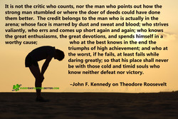 It is not the critic who counts, nor the man who points out how the 