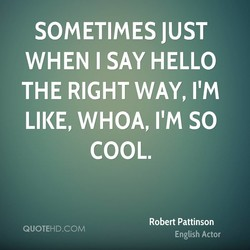 SOMETIMES JUST 