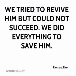 WE TRIED TO REVIVE 