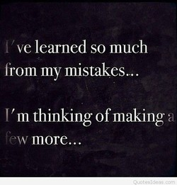 ve learned so much 