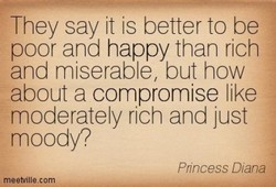 They say it is better to be 