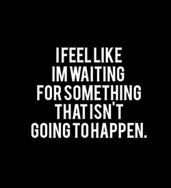 IM WAITING 