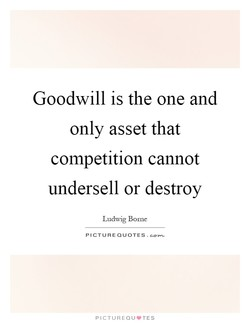 Goodwill is the one and 
