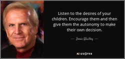 Listen to the desires of your 