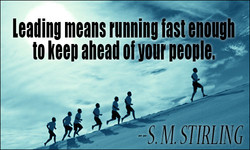 leading means running fast enough 