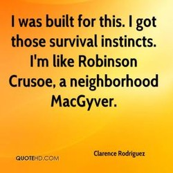 I was built for this. I got 