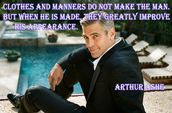CLOTHES AND MANNERS DO NOT MAKE THE MAN. 