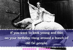 If you want to look young and thin 