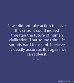 If we did not take action to solve 