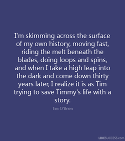 I'm skimming across the surface 