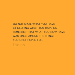 DO NOT SPOIL WHAT YOU HAVE 