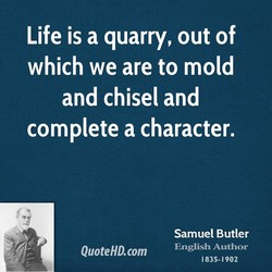 Life is a quarry, out of 