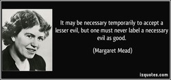 It may be necessary temporarily to accept a 