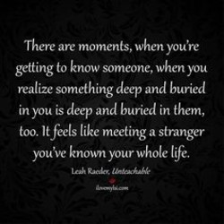 There are moments, When you're