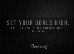 SET YOUR GOALS HIGH, 