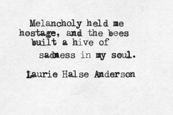 Melancholy held me 
